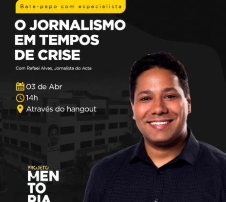 Jornalista Rafael Alves é o convidado do bate papo